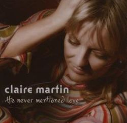 http://dubleudansmesnuages.com/wp-content/uploads/2008/10/claire-martin-2007he-never-mentioned-love.jpg